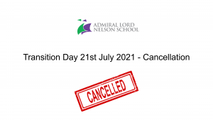 Transition Day 21st July 2021 – Cancellation